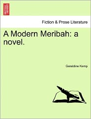 A Modern Meribah: A Novel.