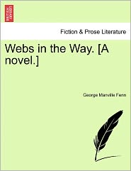 Webs In The Way. [A Novel.] - George Manville Fenn