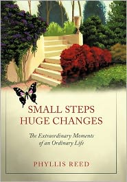 Small Steps, Huge Changes - Phyllis Reed