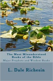 The Most Misunderstood Books of the Bible - L. Dale Richesin