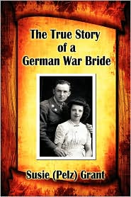 The True Story Of A German War Bride - Susie (Pelz) Grant