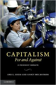 Capitalism, For and Against: A Feminist Debate - Ann  Cudd, Nancy Holmstrom