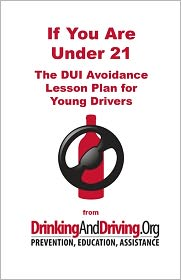 If You Are Under 21: The DUI Avoidance Lesson Plan for Young Drivers - Allen D. Porter
