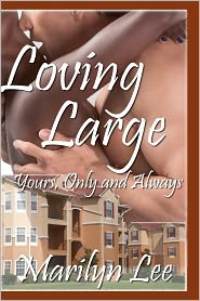 Yours, Only and Always (Loving Large Series #1) - Marilyn Lee
