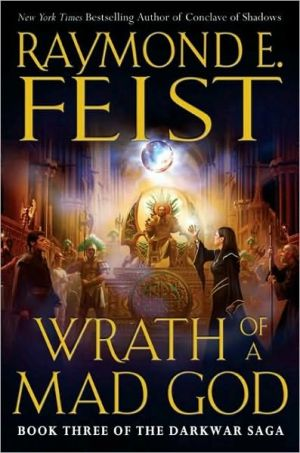 Wrath of a Mad God (Darkwar Saga Series #3) - Raymond E. Feist