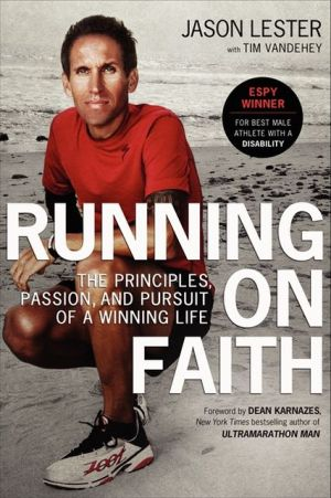 Running on Faith: The Principles, Passion, and Pursuit of a Winning Life - Jason Lester, Tim Vandehey