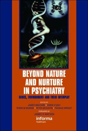 Beyond Nature and Nurture in Psychiatry: Genes, Environment and their Interplay - James MacCabe (Editor), Robin Murray (Editor), Peter McGuffin (Editor), Padraig Wright (Editor), Owen O'Daly (Editor)
