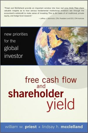 Free Cash Flow and Shareholder Yield: New Priorities for the Global Investor - William W. Priest, Lindsay H. McClelland