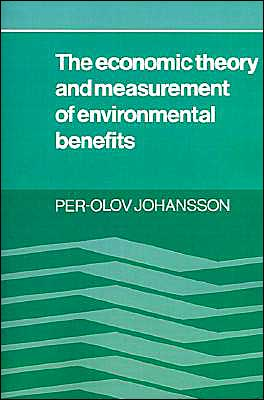 The Economic Theory and Measurement of Environmental Benefits - Per-Olov Johansson