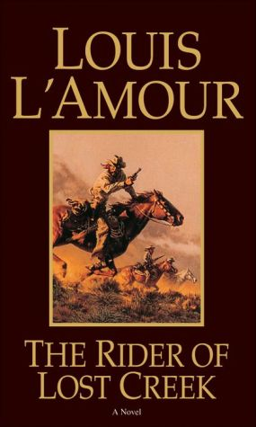 The Rider of Lost Creek - Louis L'Amour