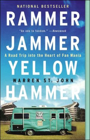 Rammer Jammer Yellow Hammer: A Journey into the Heart of Fan Mania - Warren St. John