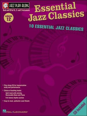 Essential Jazz Classics - Jazz Play-Along Volume 12 - Hal Leonard Corp.
