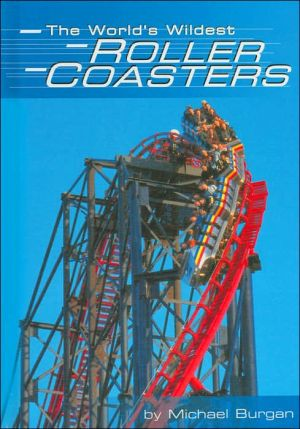 The World's Wildest Roller Coasters (Built for Speed Series)