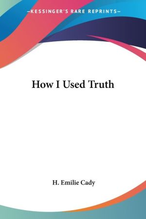 How I Used Truth