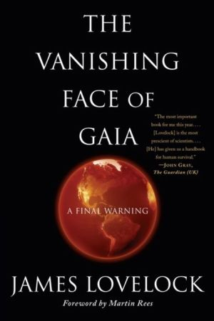 The Vanishing Face of Gaia: A Final Warning - James Lovelock