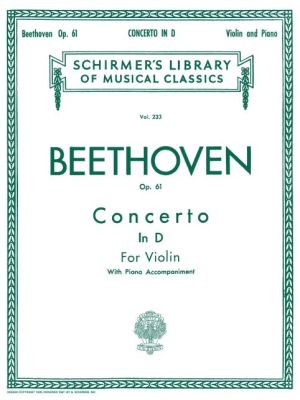 Concerto in D Major, Op. 61: for Violin and Piano: (Schirmer's Library of Musical Classics, Vol. 233): (Sheet Music)
