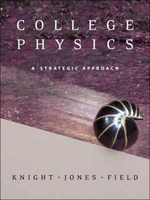 College Physics: A Strategic Approach with Mastering Physics - Randall D. Knight, Brian Jones, Stuart Field