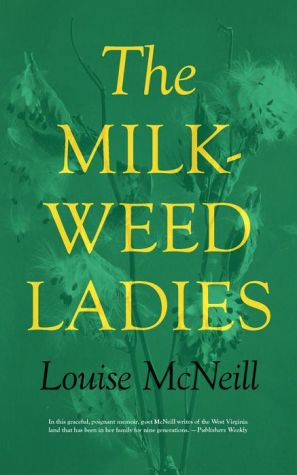 Milkweed Ladies: A Memoir - LOUISE MCNEILL