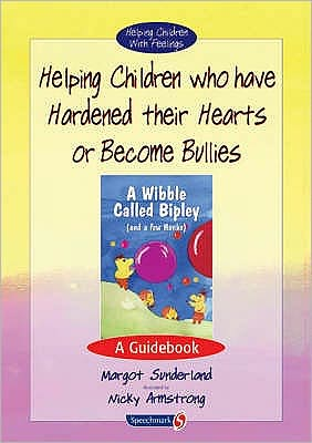 A Wibble Called Bipley and a Few Honks: Helping Children Who Have Have Hardened Their Hearts or Become Bullies
