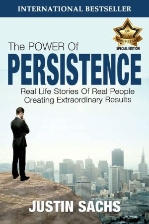 The Power Of Persistence - Justin Sachs