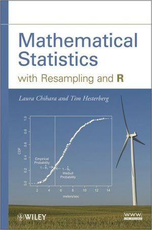Mathematical Statistics with Resampling and R - Laura M. Chihara, Tim C. Hesterberg
