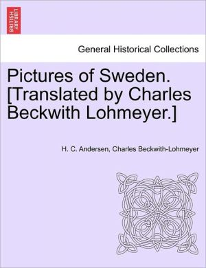 Pictures of Sweden [Translated By Charles Beckwith Lohmeyer.]