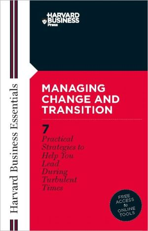 Managing Change and Transition - Harvard Business School Press (Compiler)