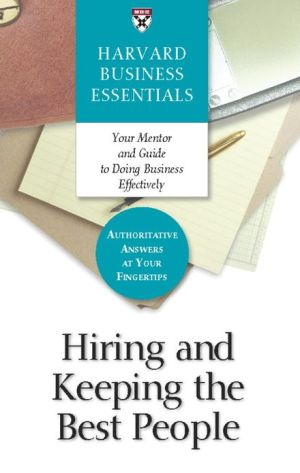 Hiring and Keeping the Best People - Harvard Business School Press (Compiler)