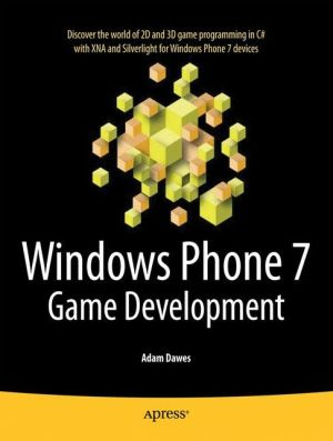 Windows Phone 7 Game Development - Adam Dawes, Alan Dawes