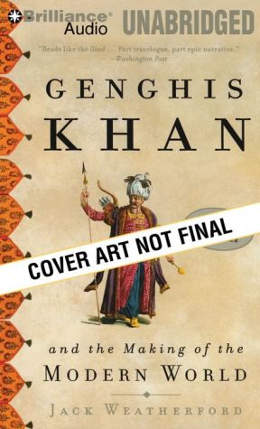 Genghis Khan and the Making of the Modern World - Jack Weatherford, Read by Jonathan Davis