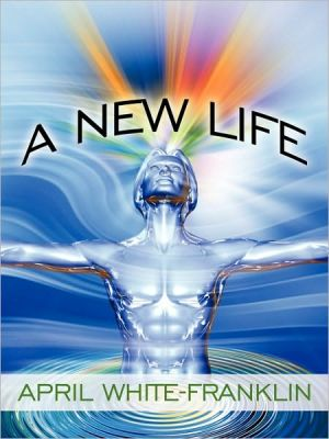 A New Life - April White-Franklin