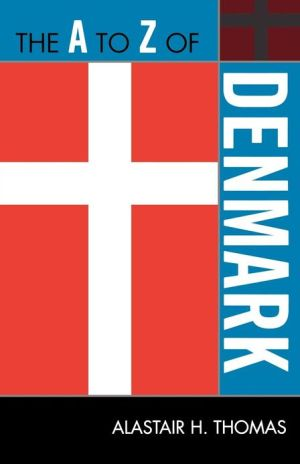 The A to Z of Denmark - Alastair H. Thomas