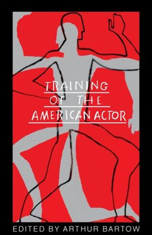 Training of the American Actor - Arthur Bartow (Editor)
