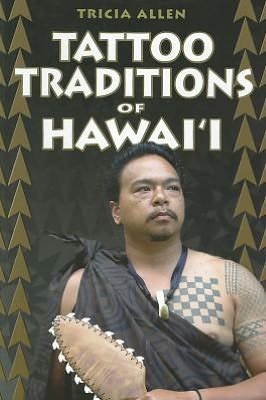 Tattoo Traditions of Hawaii - Tricia Allen