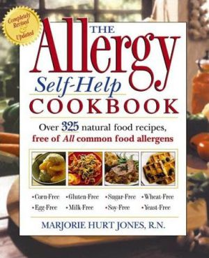 Allergy Self-Help Cookbook: Over 325 Natural Foods Recipes, Free of All Common Food Allergens - Marjorie Hurt Jones