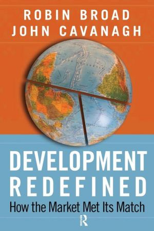 Development Redefined: How the Market Met Its Match - Robin Broad, John Cavanagh