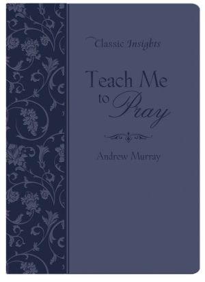 Teach Me to Pray - Andrew Murray