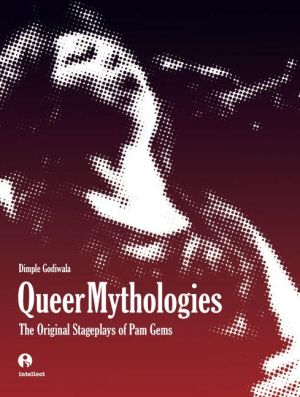 Queer Mythologies: The Original Stageplays of Pam Gems