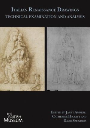Italian Renaissance Drawings: Technical Examination and Analysis