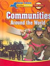 Timelinks, Communities Around the World, Student Edition, NY - MacMillan/McGraw-Hill