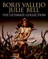 Boris Vallejo and Julie Bell: The Ultimate Collection - Suckling, Nigel / Vallejo, Boris / Bell, Julie