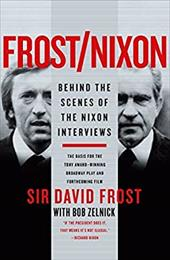 Frost/Nixon: Behind the Scenes of the Nixon Interviews - Frost, David / Zelnick, Bob