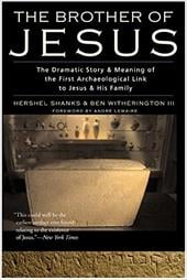 The Brother of Jesus: The Dramatic Story & Meaning of the First Archaeological Link to Jesus & His Family - Shanks, Hershel / Witherington, Ben, III