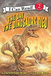 The Day the Dinosaurs Died - Brown, Charlotte Lewis / Wilson, Phil