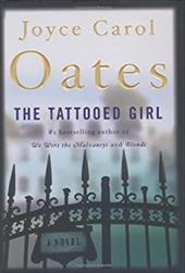 The Tattooed Girl - Oates, Joyce Carol