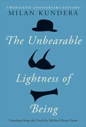 The Unbearable Lightness of Being: Twentieth Anniversary Edition - Kundera, Milan