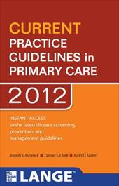 Current Practice Guidelines in Primary Care 2012 - Gonzales Ralph / Kutner Jean / Gonzales, R.
