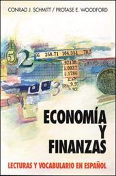 Economia y Finanzas: Lecturas y Vocabulario En Espa?ol (Economics and Finance) - Schmitt, Conrad J.