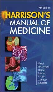 Harrison's Manual of Medicine - Fauci, Anthony S. / Braunwald, Eugene / Kasper, Dennis L.
