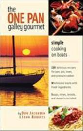 The One-Pan Galley Gourmet the One-Pan Galley Gourmet: Simple Cooking on Boats Simple Cooking on Boats - Jacobson, Don / Roberts, John / Jacobson Don